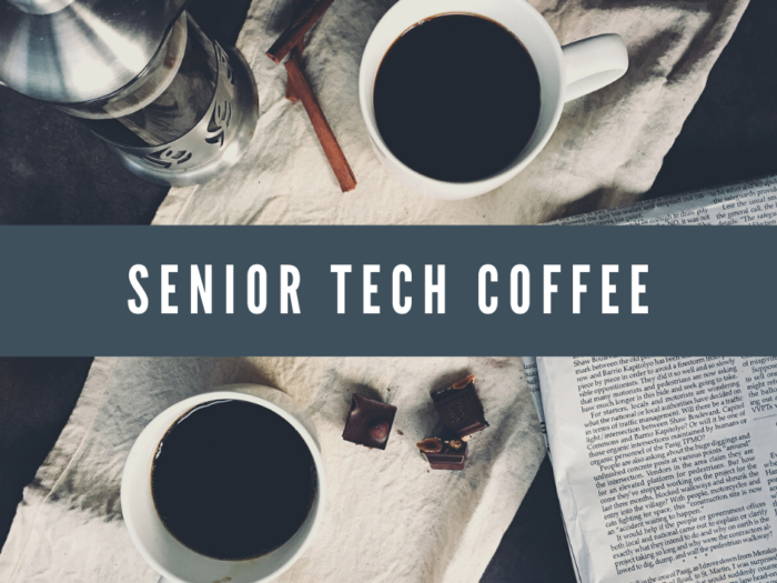 senior tech coffee